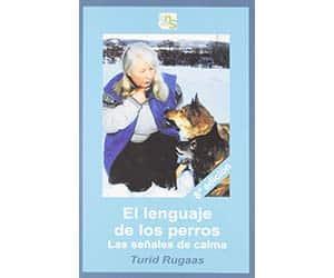 El lenguaje de los perros (las señales de calma) - Turid Rugaas