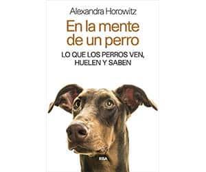 En la mente de un perro - Alexandra Horowitz
